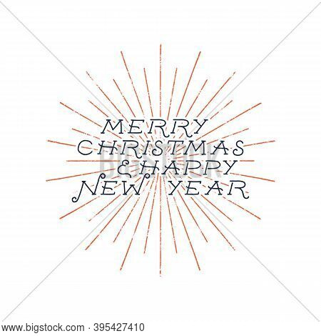 Merry Christmas And Happy New Year Typography Label. Retro Photo Overlay, Badge. Holiday Lettering I