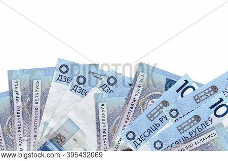 10 Belorussian Rubles Bills Lies On Bottom Side Of Screen Isolated On White Background With Copy Spa