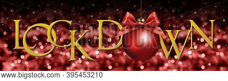 Lock Down Text With Christmas Ball With Red Satin Ribbon Bow On Red Blurred Lights Background