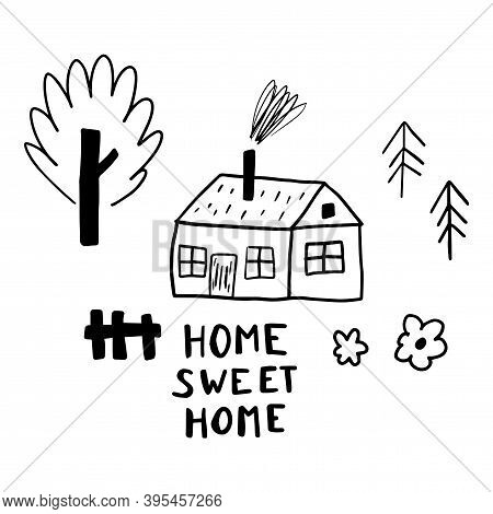 Cute Doodle House And Garden With Lettering Home Sweet Home In Scandinavian Childlike Style Isolated