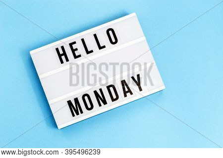 Text Hello Monday On Lightbox For Holiday - Thank God Its Monday. Start Of Working Week Concept. Top