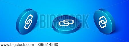 Isometric Chain Link Icon Isolated On Blue Background. Link Single. Hyperlink Chain Symbol. Blue Cir
