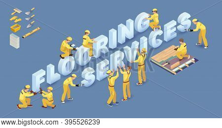 Workers Install Isometric Letters. Words Flooring Services. Vector Illustration.