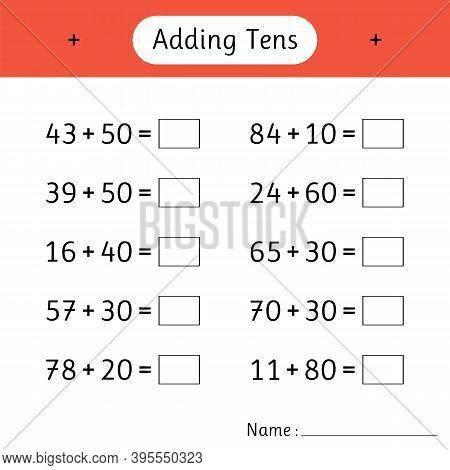 Adding Tens. Math Worksheets For Kids. Mathematics. Development Of Logical Thinking. School Educatio