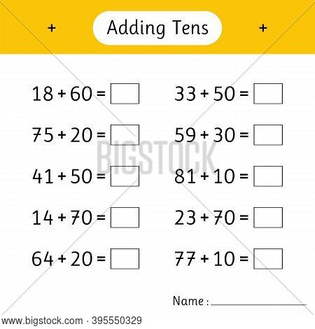 Adding Tens. Math Worksheets For Kids. Mathematics. School Education. Development Of Logical Thinkin