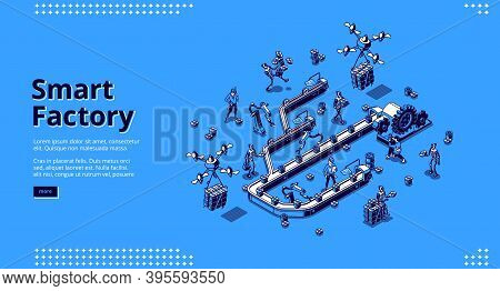 Smart Factory Isometric Landing Page, Conveyor Belt Workflow. People And Robots Hands Work On Assemb