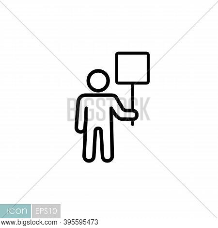 Man Standing And Holding In Hands Big Sign, Banner, Card Vector Icon. Demonstration, Manifestation,