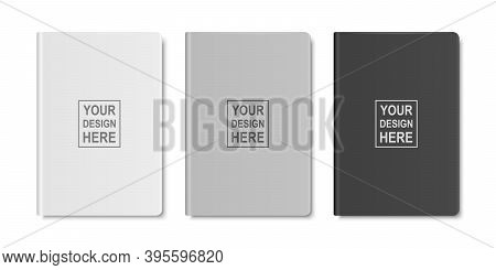 Vector 3d Realistic White, Gray, Black Closed Blank Paper Notebook Set Isolated On White Background.