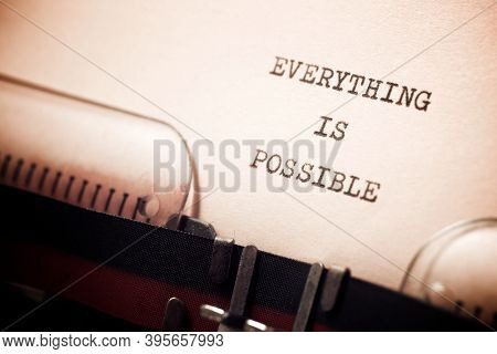 Everything is possible phrase written with a typewriter.
