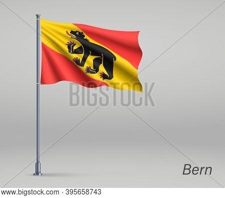 Waving Flag Of Bern - Canton Of Switzerland On Flagpole. Templat