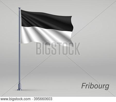 Waving Flag Of Fribourg - Canton Of Switzerland On Flagpole. Tem