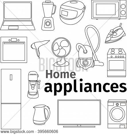 Household Appliances Set. Resizable Vector Sketches Of Various Techniques.