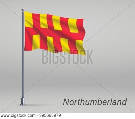 Waving Flag Of Northumberland - County Of England On Flagpole. T