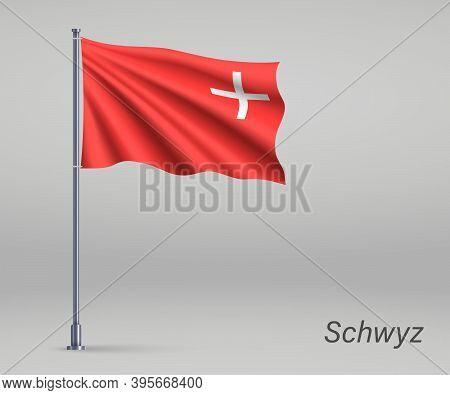 Waving Flag Of Schwyz - Canton Of Switzerland On Flagpole. Templ
