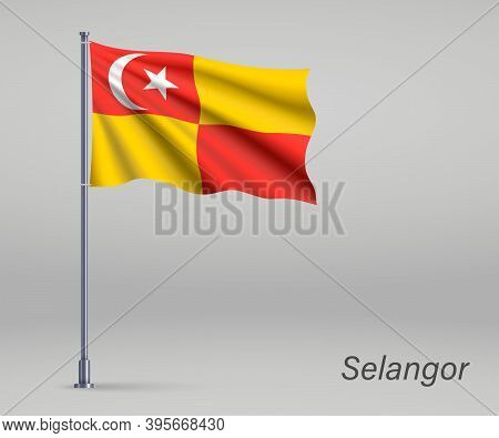 Waving Flag Of Selangor - State Of Malaysia On Flagpole. Templat