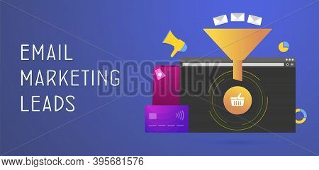 Email Marketing Leads Concept. E-mail Newsletter, Lead Generation, Conversion And Drip Advertising C