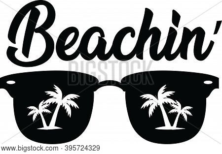 Beachin . Hand Drawn Motivation Quote. Creative Vector Typography Concept For Design And Printing.