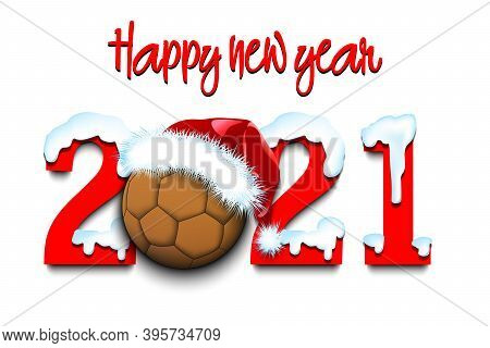 Snowy New Year Numbers 2021 And Handball Ball In A Christmas Hat On An Isolated Background. Creative