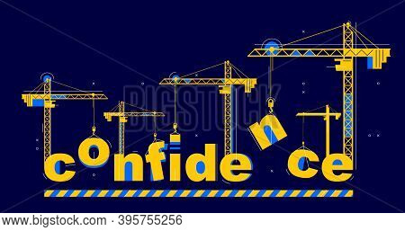 Construction Cranes Builds Confidence Word Vector Concept Design, Conceptual Illustration With Lette