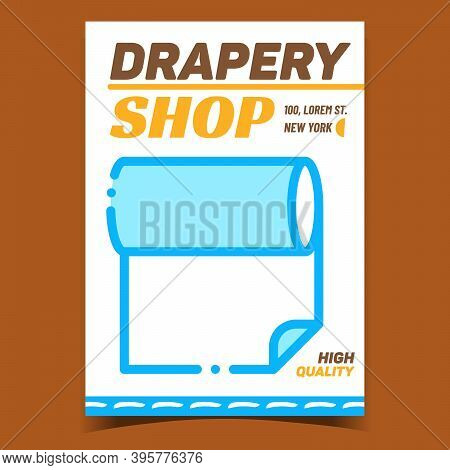 Drapery Shop Creative Promotion Poster Vector. Drapery Store, Textile Material Roll On Advertising B