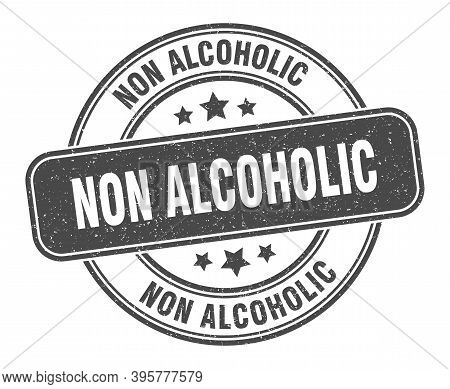 Non Alcoholic Stamp. Non Alcoholic Label. Round Grunge Sign
