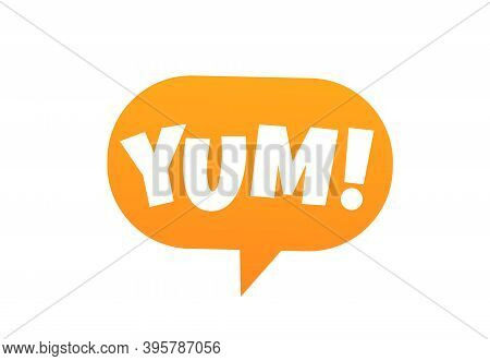 Yum Text In The Speech Bubble. Yummy Concept Design Doodle For Print.