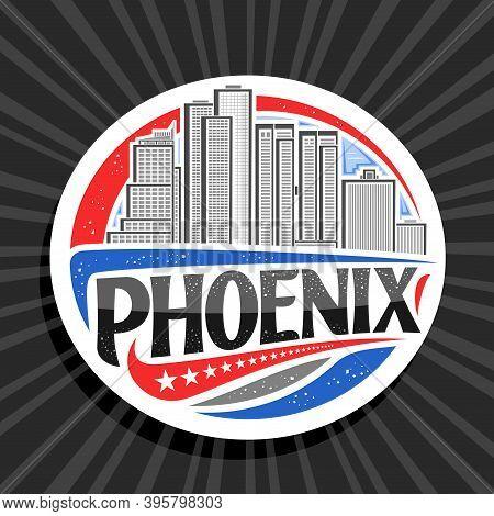 Vector Logo For Phoenix, White Decorative Badge With Line Illustration Of Famous Phoenix City Scape