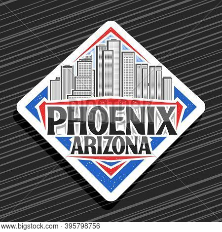 Vector Logo For Phoenix, White Rhombus Road Sign With Line Illustration Of Phoenix City Scape On Day