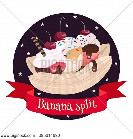 American Dessert Banana Split. Colorful Cartoon Style Illustration For Cafe, Bakery, Restaurant Menu