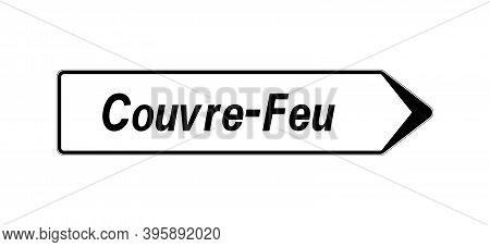 Road Sign With Text Curfew Called Couvre-feu In French Language