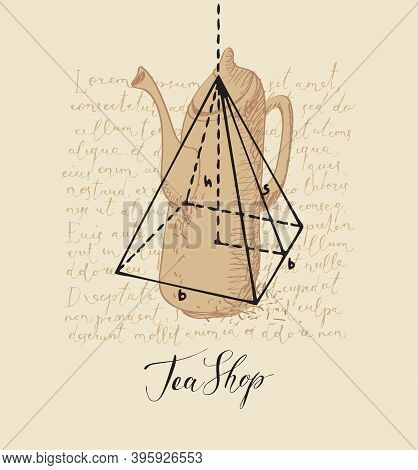 Banner With Inscription Tea Shop, A Hand-drawn Teapot And Pyramid On The Background Of Handwritten T