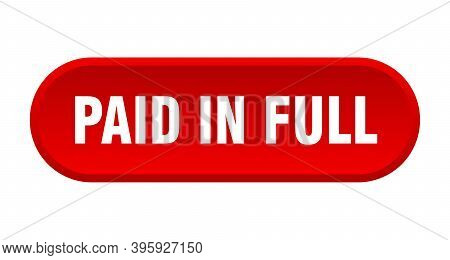 Paid In Full Button. Rounded Sign On White Background