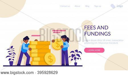 Fees And Fundings Concept. Business Investment And Money Savings. Rich Finance To Earning Currency,