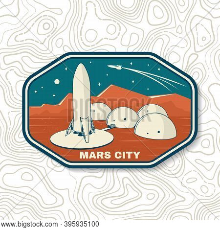 Mars City Logo, Badge, Patch. Vector Illustration. Concept For Shirt, Print, Stamp, Overlay Or Templ