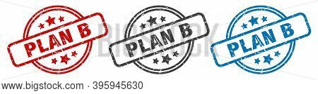 Plan B Stamp. Plan B Round Isolated Sign. Plan B Label Set