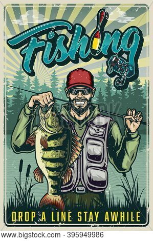 Colorful Fishing Vintage Poster With Happy Fisherman Holding Perch And Fishing Rod On River And Fore