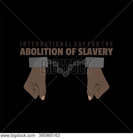 International Day For The Abolition Of Slavery Design With Hand Cuffed Vector Illustration.