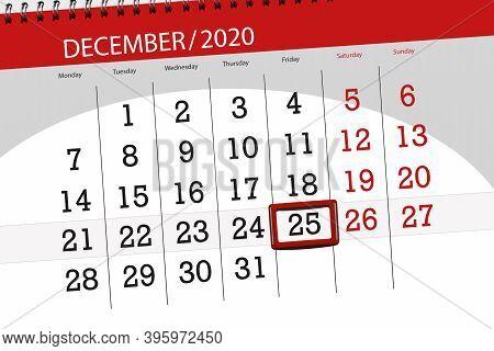 Calendar Planner For The Month December 2020, Deadline Day, 25, Friday