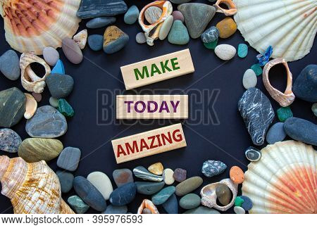 Words 'make Today Amazing' On Wooden Blocks On A Beautiful Black Background. Sea Stones And Seashell