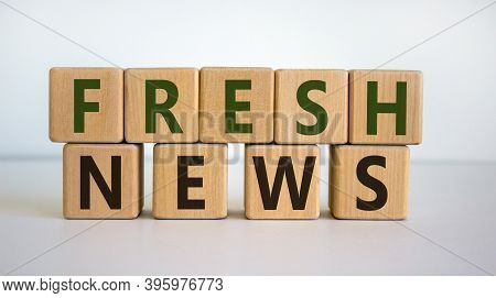 Fresh News Time. Wooden Blocks With Words 'fresh News'. Beautiful White Background. Business And Fre