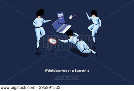 Isometric Vector Illustration In Cartoon 3d Style. Weightlessness On Spaceship Writings On Dark Back