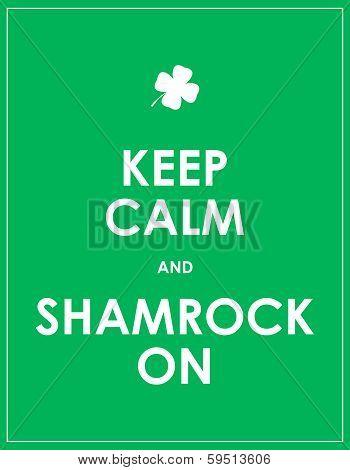 Keep Calm And Shamrock On