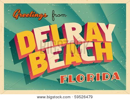 Vintage Touristic Greeting Card - Delray Beach, Florida - Vector EPS10. Grunge effects can be easily removed for a brand new, clean sign.