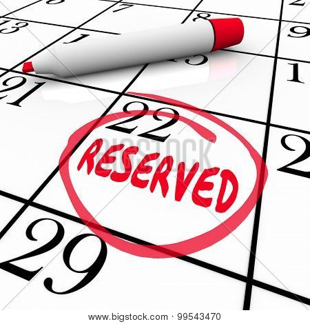 Reserved word written and circled on a calendar day or date as a reminder to remember your scheduled appointment or reservation