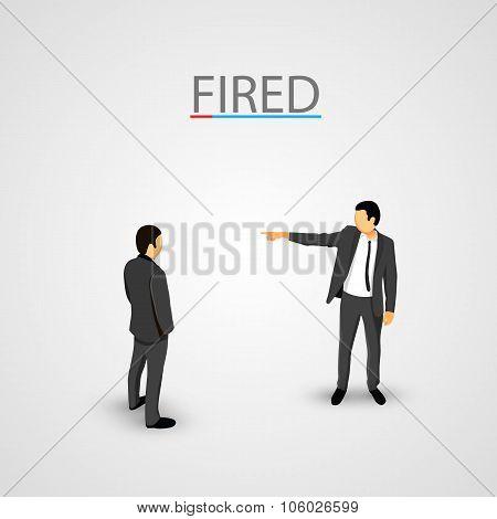 Businessman dismisses. Office concept. Vector illustration