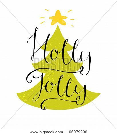 Holly jolly. Modern calligraphy for Christmas cards and posters, vector lettering at green christmas