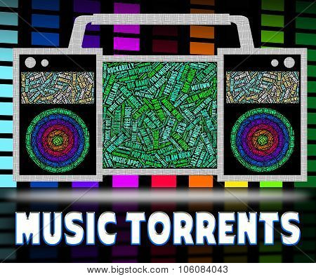 Music Torrents Represents File Sharing And Audio