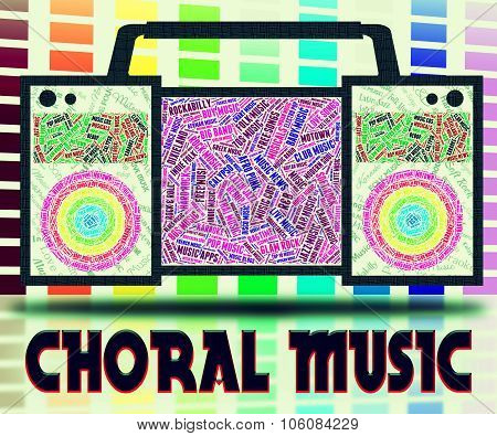 Choral Music Means Sound Track And Choirs