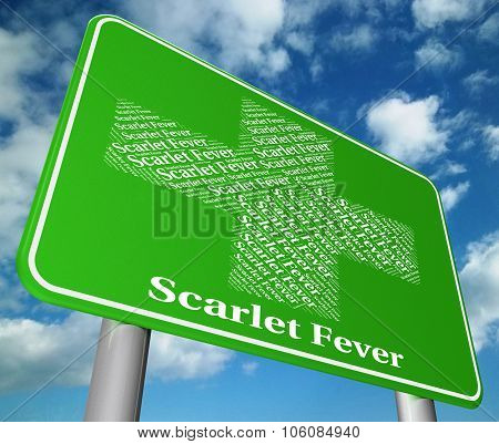 Scarlet Fever Represents High Temperature And Advertisement