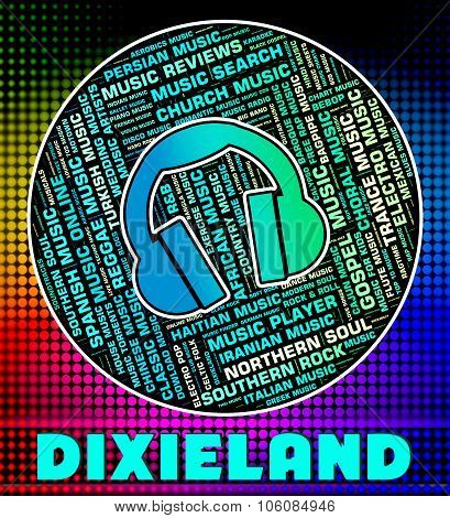 Dixieland Music Means New Orleans Jazz And Acoustic